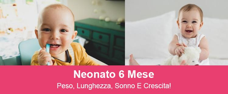 NEONATO 6 MESI - PESO, LUNGHEZZA, SONNO E CRESCITA