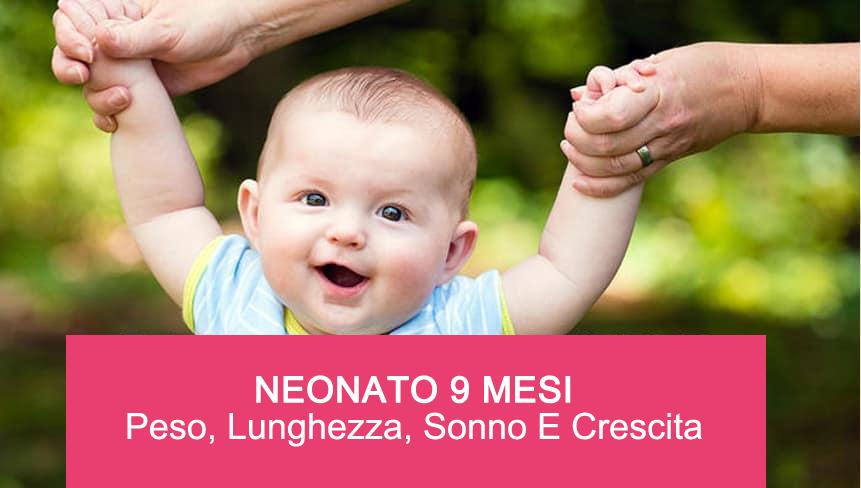 Neonato 9 mesi - Peso, Lunghezza, Sonno E Crescita